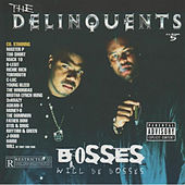 Bosses Will Be Bosses von The Delinquents