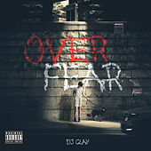Over the Fear of... by DJ Clay