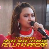 Bisane Mung Nyawang (Live Version) by Nella Kharisma