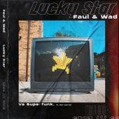 Lucky Star de Faul & Wad