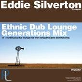 Ethnic Dub Lounge Generations Mix by Eddie Silverton