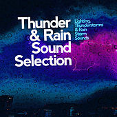 Thunder & Rain Sound Selection von Thunderstorms Lighting