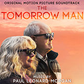 The Tomorrow Man (Original Motion Picture Soundtrack) de Paul Leonard-Morgan