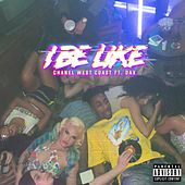 I Be Like (feat. Dax) by Chanel West Coast