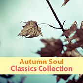 Autumn Soul Classics Collection de Various Artists