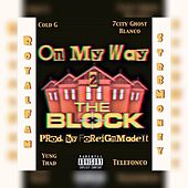 On My Way 2 The Block by 7City Ghost Blanco