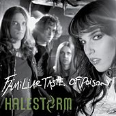 Familiar Taste Of Poison by Halestorm
