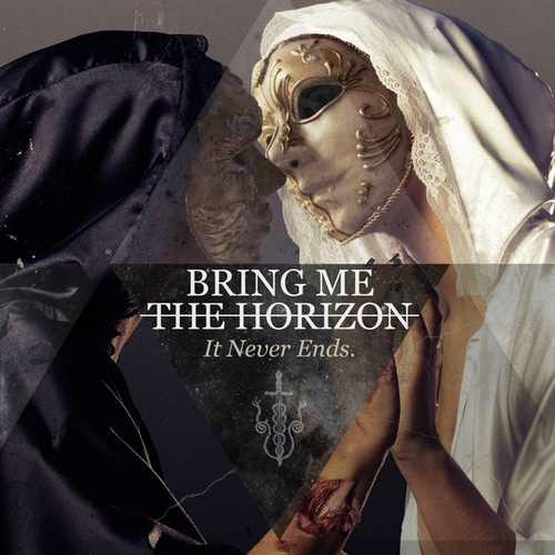 It Never Ends by Bring Me The Horizon