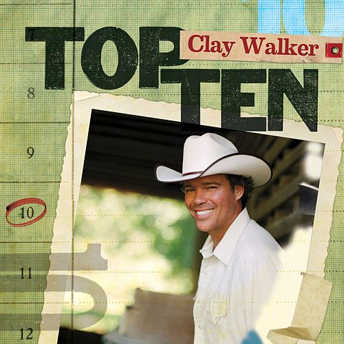 Top 10 by Clay Walker