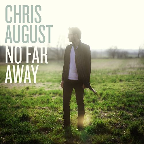 No Far Away by Chris August