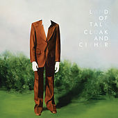 Cloak And Cipher by Land Of Talk