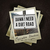 Damn I Need a Dirt Road de Muscadine Bloodline