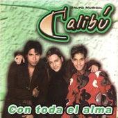 Con Toda el Alma by Calibu