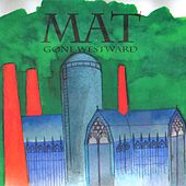 Gone Westward von MaT