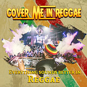 Cover Me In Reggae by Various Artists