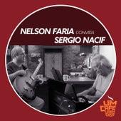 Nelson Faria Convida Sergio Nacif. Um Café Lá Em Casa de Nelson Faria