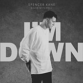 I'm Down von Spencer Kane