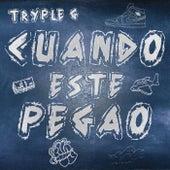 Cuando Este Pegao by Tryple G