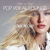 Pop Vocal Lounge (Chillout Your Mind) by Various Artists