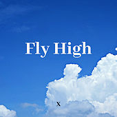 Fly High by X