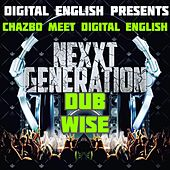 Digital English Presents Chazbo Meets Digital English (Nexxt Generation Dub Wise) by Various Artists