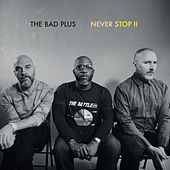 Never Stop II fra The Bad Plus