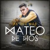 Pa' Que Más by Mateo de Dios