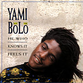 He Who Knows It, Feels It von Yami Bolo