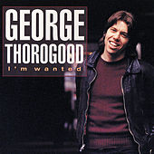 I'm Wanted de George Thorogood