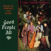 Good People All: A Celtic Yuletide Tradition von Magical Strings (Philip & Pam Boulding)