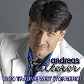 1000 Träume weit (TORNERO) by Andreas Fulterer