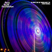 The Nights Are for Thinking About You (Piano Versions) by Paris Youth Foundation