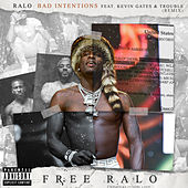Bad Intentions (Remix) [feat. Kevin Gates & Trouble] by Ralo