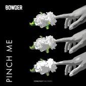 Pinch Me von Bowder