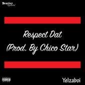 Respect Dat de Yelzaboi