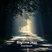 Final Breath von Bigtime Jezz