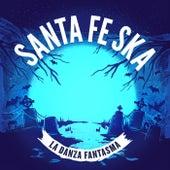 La Danza Fantasma de Santa Fe Ska