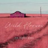 Wild Horses von The Mighty Pines