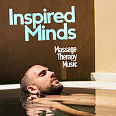 Inspired Minds by Massage Therapy Music