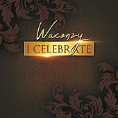 I Celebrate by Waconzy