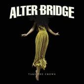 Take the Crown de Alter Bridge