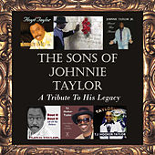 The Sons of Johnnie Taylor - A Tribute to His Legacy de Various Artists