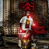 Thoughts of a Hustler by Fat Pat