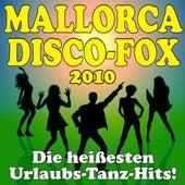 Mallorca Disco-Fox 2010! Die heißesten Urlaubs-Tanz-Hits! by Various Artists
