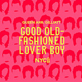 Good Old-Fashioned Lover Boy by NYCGB Fellowship Octet