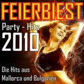 Feierbiest Party-Hits 2010 - Die Hits aus Mallorca und Bulgarien von Various Artists