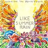 Like Summer Rain by Whim 'n Rhythm