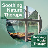 Soothing Nature Therapy de Relaxing Music Therapy