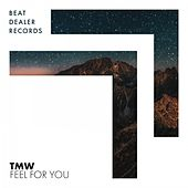 Feel for You by TMW