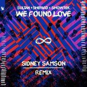 We Found Love (Sidney Samson Remix) von Sultan + Shepard